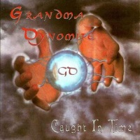[Grandma Dynomite Caught in Time Album Cover]