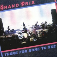 Grand Prix There For None To See Album Cover