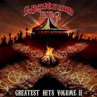 [Graveyard BBQ Greatest Hits Volume II Album Cover]