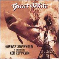[Great White Great Zeppelin - A Tribute to Led Zeppelin Album Cover]