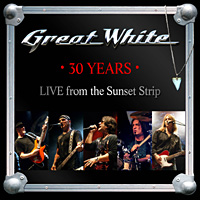Great White 30 Years - Live from the Sunset Strip Album Cover
