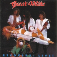 Great White Recovery: Live! Album Cover