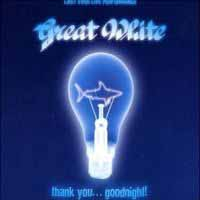 [Great White Thank You... Goodnight! Album Cover]