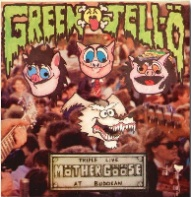 [Green Jello Triple Live Mother Goose at Budokan Album Cover]
