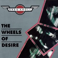 [Greg Kroll The Wheels of Desire Album Cover]