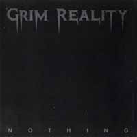 [Grim Reality Nothing Album Cover]