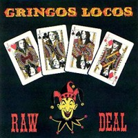 [Gringos Locos Raw Deal Album Cover]