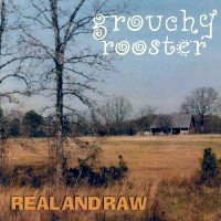 [Grouchy Rooster Real and Raw Album Cover]