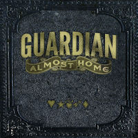 [Guardian Almost Home Album Cover]