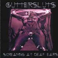 [Guttersluts Screaming At Deaf Ears Album Cover]