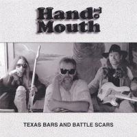 [Hand to Mouth Texas Bars And Battle Scars Album Cover]