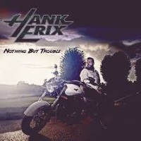 [Hank Erix Nothing But Trouble Album Cover]