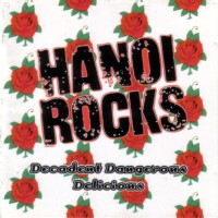 Hanoi Rocks Decadent Dangerous Delicious Album Cover