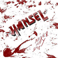 [Hansel Never Say Die Album Cover]