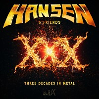 [Hansen and Friends XXX - Three Decades In Metal Album Cover]