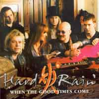 [Hard Rain When the Good Times Come Album Cover]