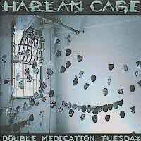 [Harlan Cage Double Medication Tuesday Album Cover]