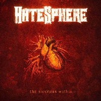 [Hatesphere The Sickness Within Album Cover]
