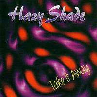 [Hazy Shade Take It Away Album Cover]