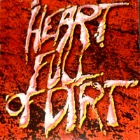 Heart Full of Dirt Heart Full of Dirt Album Cover