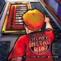 [Heavy Metal Kids Hit The Right Button Album Cover]