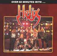 [Helix Over 60 Minutes With Helix Album Cover]