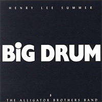 [Henry Lee Summer Big Drum Album Cover]