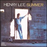 [Henry Lee Summer Henry Lee Summer Album Cover]