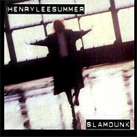 [Henry Lee Summer Slamdunk Album Cover]