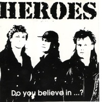 [Heroes Do You Believe In ... Album Cover]