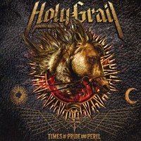 [Holy Grail Times of Pride and Peril Album Cover]