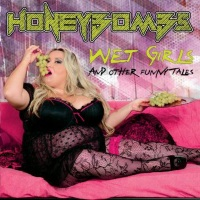 HoneyBombs Wet Girls and Other Funny Tales Album Cover