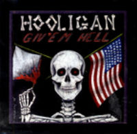 [Hooligan Giv'em Hell Album Cover]
