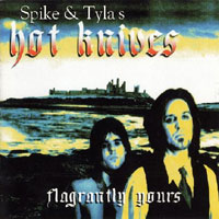 Spike and Tyla's Hot Knives Flagrantly Yours Album Cover