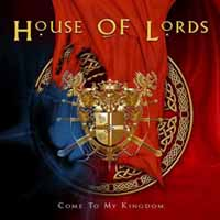 [House of Lords Come to My Kingdom Album Cover]