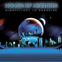 [House Of Mirrors Nightflight To Paradise Album Cover]
