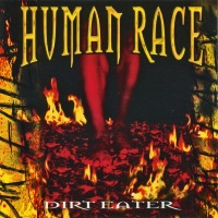 [Human Race Dirt Eater Album Cover]