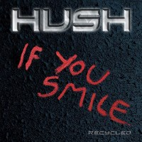 [HUSH If You Smile (Recycled) Album Cover]