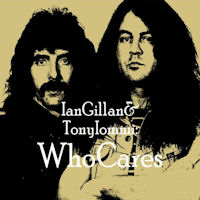 [Ian Gillan / Tony Iommi Who Cares Album Cover]