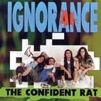 Ignorance The Confident Rat Album Cover