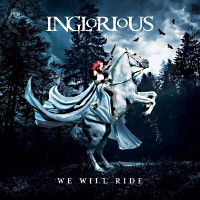 [Inglorious We Will Ride Album Cover]
