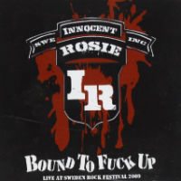 [Innocent Rosie Bound To Fuck Up - Live At Sweden Rock Festival 09 Album Cover]
