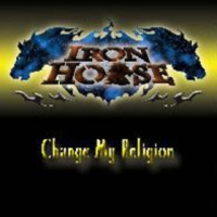 [Iron Horse Change My Religion Album Cover]