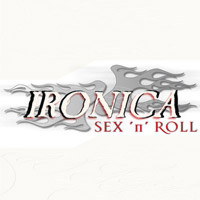 [Ironica Sex N Roll Album Cover]