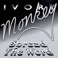 [Ivory Monkey Spread the Word Album Cover]