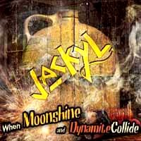 [Jackyl When Moonshine And Dynamite Collide Album Cover]