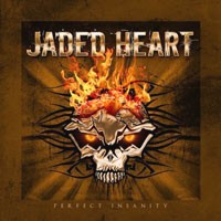 [Jaded Heart Perfect Insanity Album Cover]