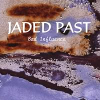 [Jaded Past Bad Influence Album Cover]