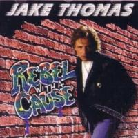[Jake Thomas Rebel With A Cause Album Cover]