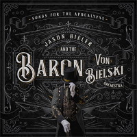 [Jason Bieler and the Baron Von Bielski Orchestra Songs For The Apocalypse Album Cover]